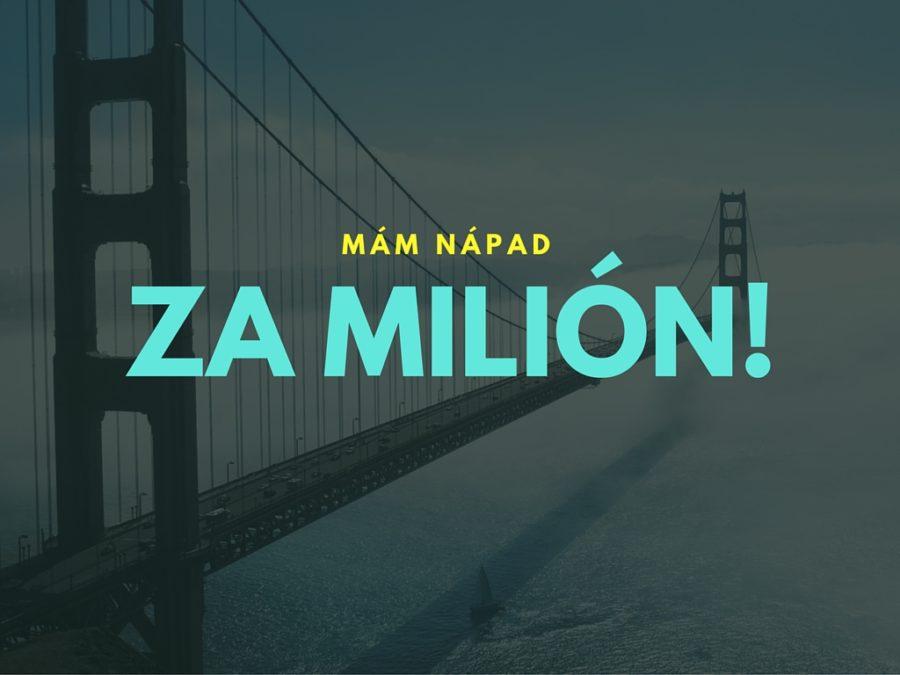 nápad za milión!